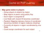 game on p2p overlay
