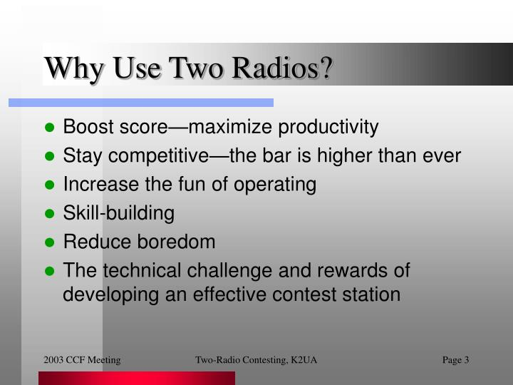Why use two radios