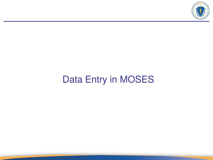 Data Entry in MOSES