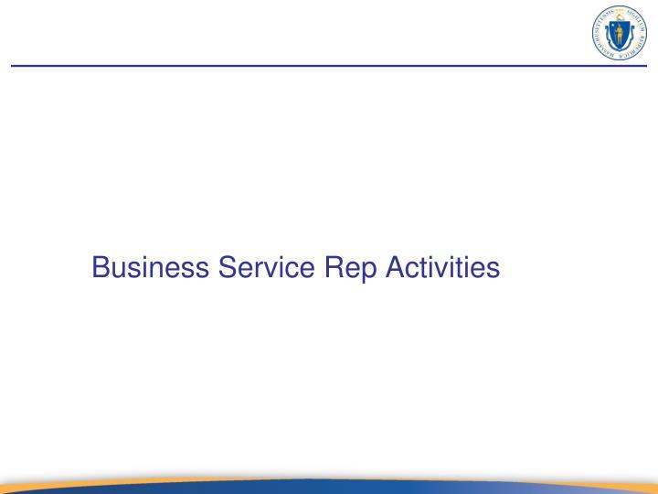 Business Service Rep Activities