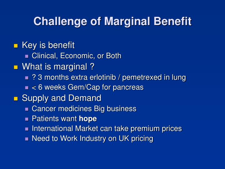 Challenge of Marginal Benefit