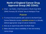 north of england cancer drug approval group ne cdag1