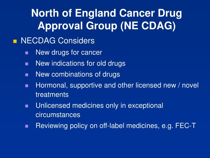North of England Cancer Drug Approval Group (NE CDAG)