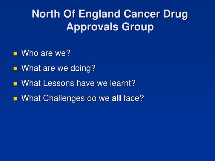 North Of England Cancer Drug