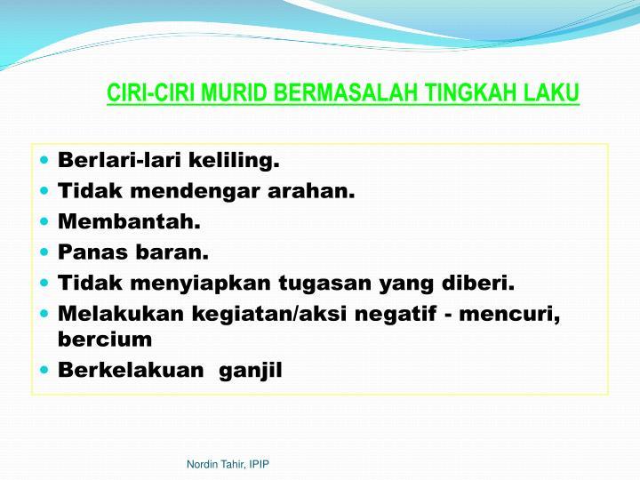 CIRI-CIRI MURID BERMASALAH TINGKAH LAKU