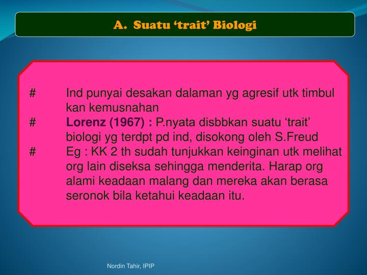 A.  Suatu 'trait' Biologi