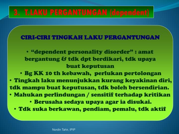 3.  T.LAKU PERGANTUNGAN (dependent)
