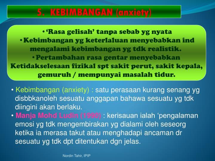 5.  KEBIMBANGAN (anxiety)