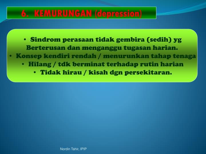 6.  KEMURUNGAN (depression)