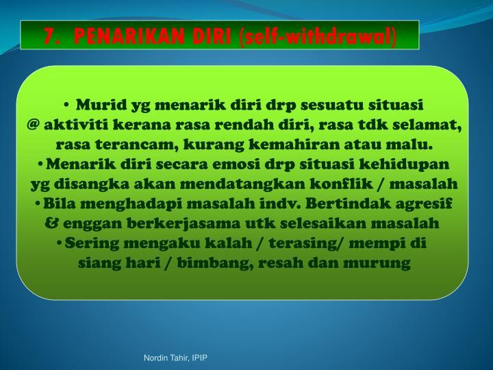 7.  PENARIKAN DIRI (self-withdrawal)