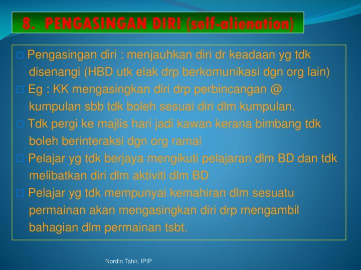 8.  PENGASINGAN DIRI (self-alienation)