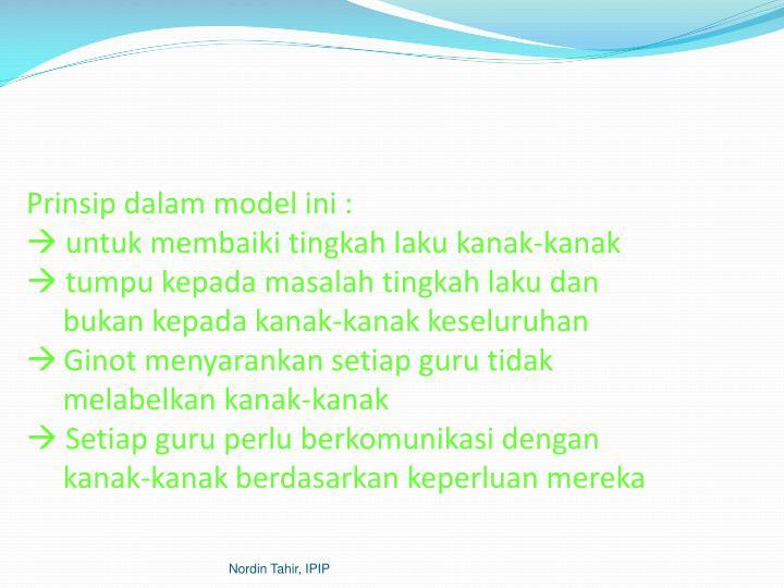Prinsip dalam model ini :