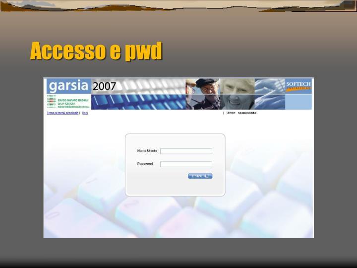 Accesso e pwd