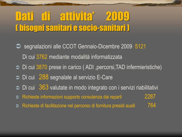 Dati    di     attivita'      2009