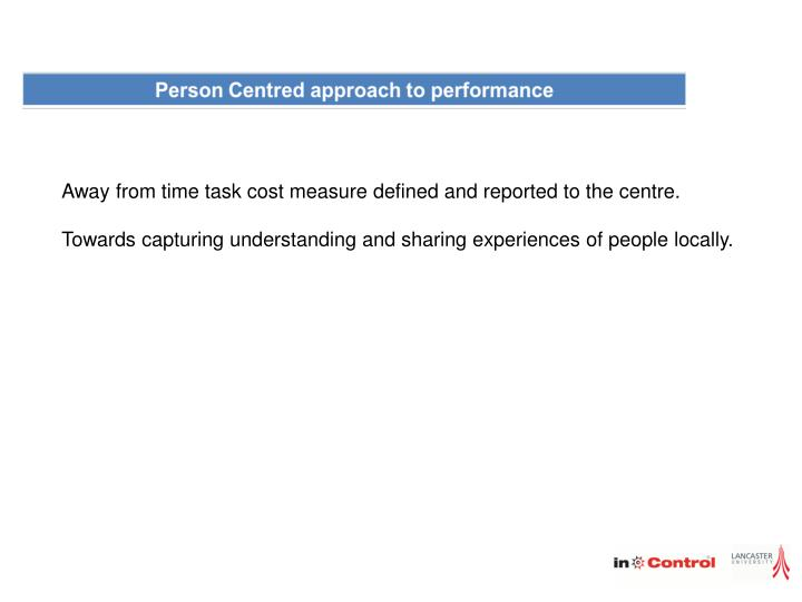 Away from time task cost measure defined and reported to the centre.