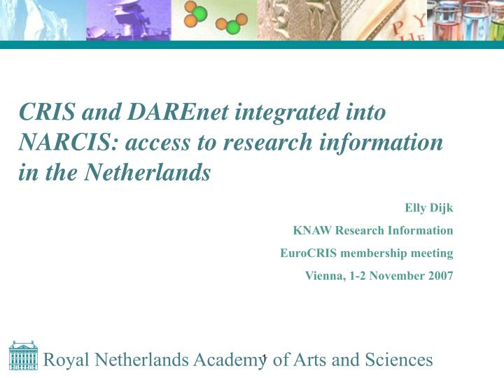 Cris and darenet integrated into narcis access to research information in the netherlands