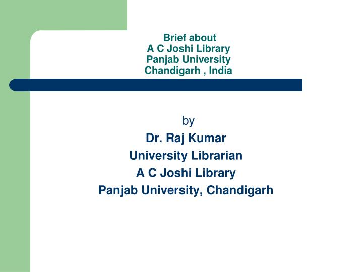 Brief about a c joshi library panjab university chandigarh india