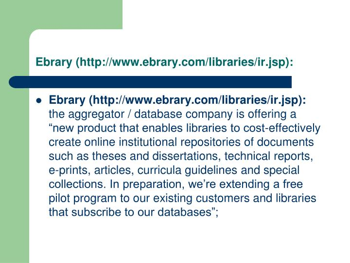 Ebrary (http://www.ebrary.com/libraries/ir.jsp):