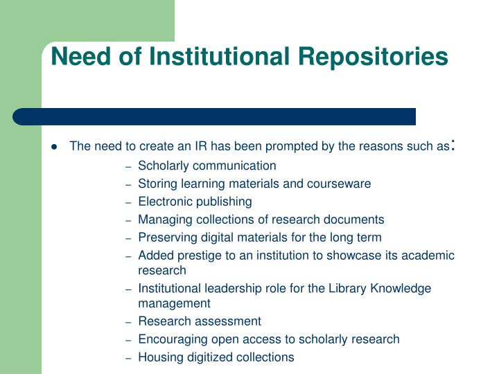 Need of Institutional Repositories