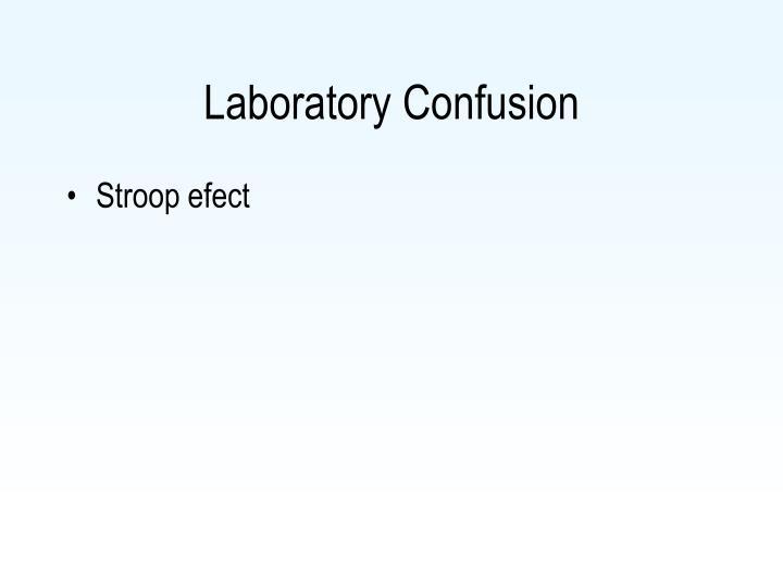 Laboratory Confusion