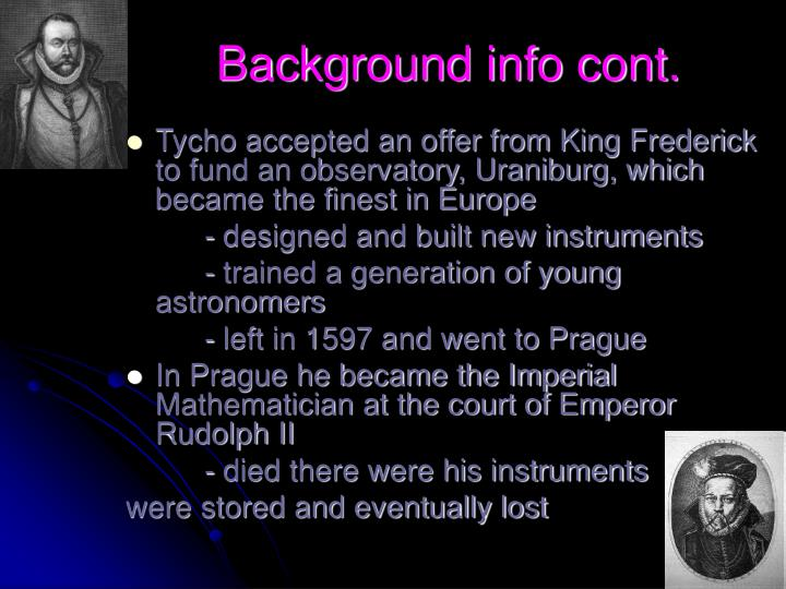 Background info cont.