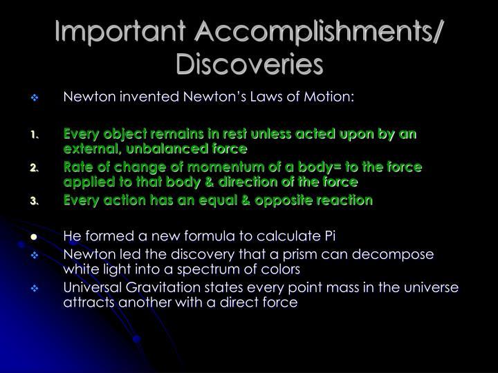Important Accomplishments/ Discoveries