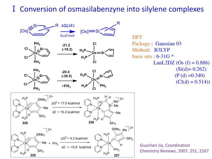 Ⅰ Conversion of osmasilabenzyne into silylene complexes