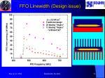 ffo linewidth design issue