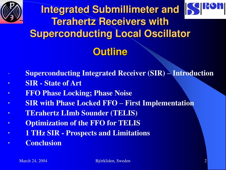 Integrated Submillimeter and Terahertz Receivers with Superconducting Local Oscillator