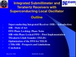 integrated submillimeter and terahertz receivers with superconducting local oscillator outline