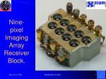 nine pixel imaging array receiver block