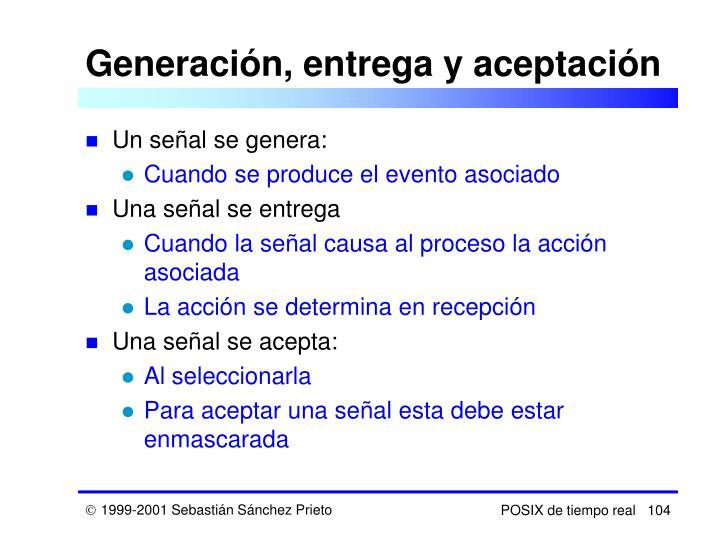 Generación, entrega y aceptación