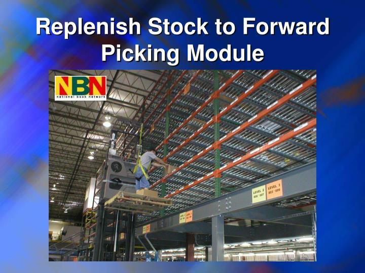 Replenish Stock to Forward Picking Module