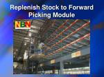 replenish stock to forward picking module