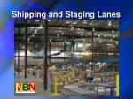 shipping and staging lanes