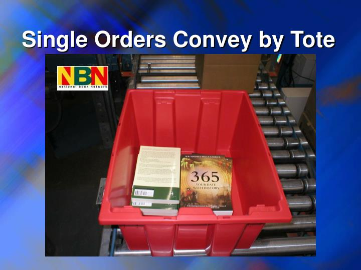 Single Orders Convey by Tote
