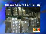 staged orders for pick up