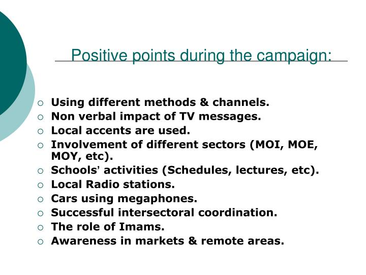 Positive points during the campaign: