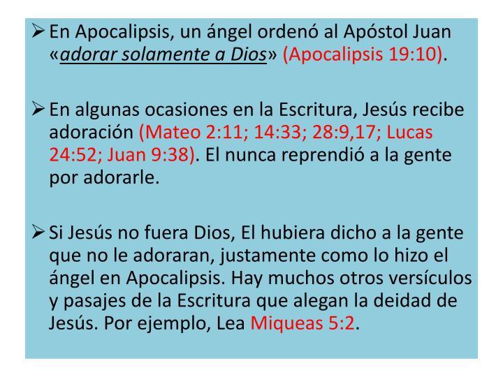 En Apocalipsis, un ángel ordenó al Apóstol Juan