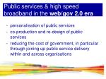 public services high speed broadband in the web gov 2 0 era