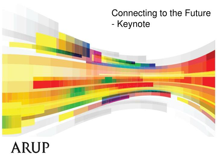 Connecting to the Future - Keynote
