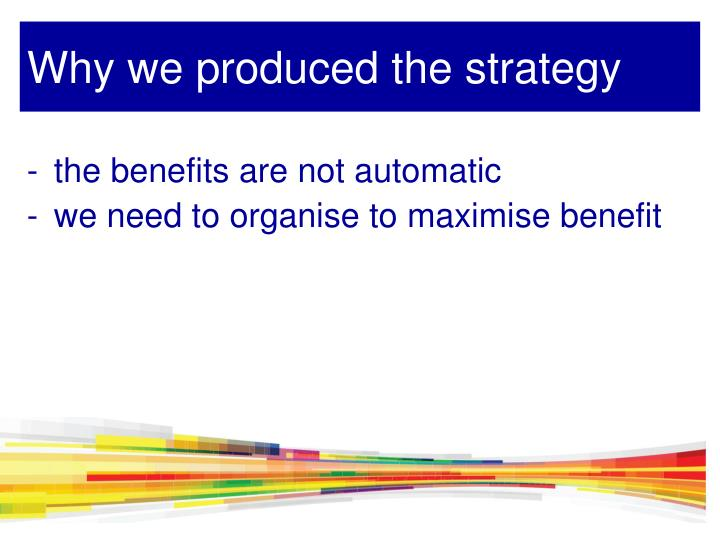 Why we produced the strategy