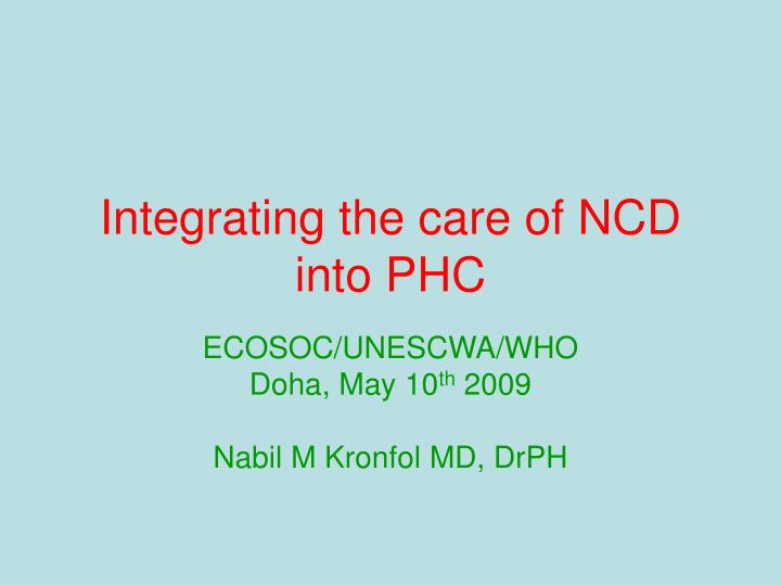 Integrating the care of NCD into PHC