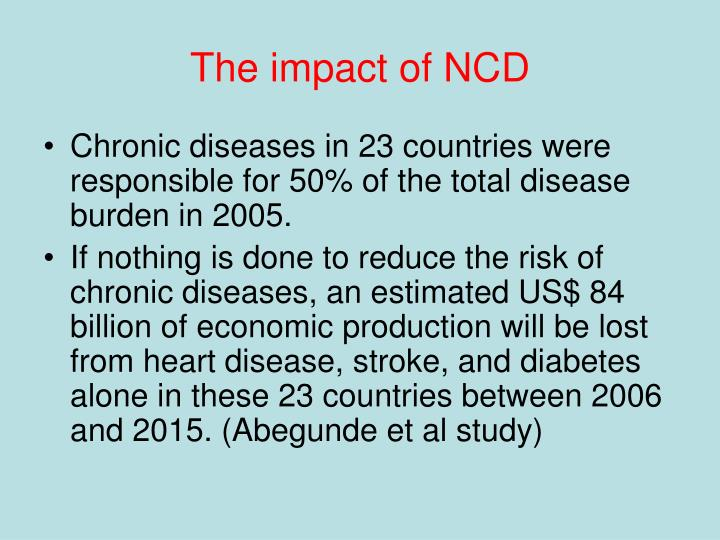 The impact of NCD