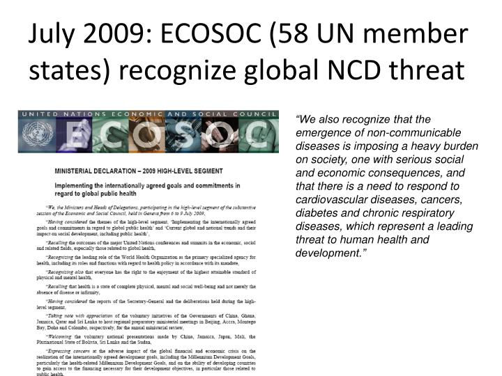 July 2009: ECOSOC (58 UN member  states) recognize global NCD threat