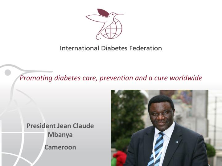 Promoting diabetes care, prevention and a cure worldwide