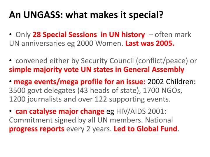 An UNGASS: what makes it special?