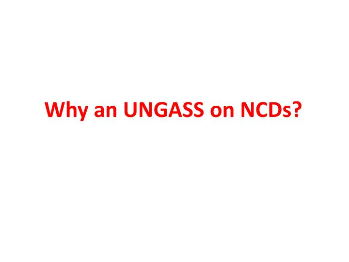 Why an UNGASS on NCDs?