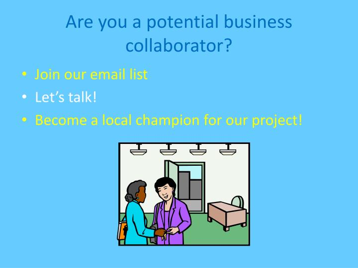 Are you a potential business collaborator?
