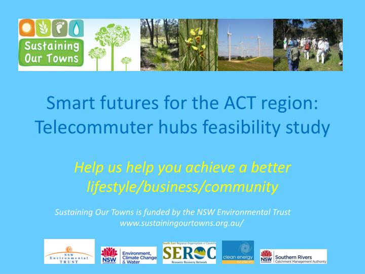 Smart futures for the act region telecommuter hubs feasibility study